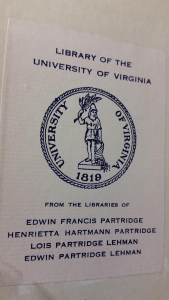 Library of the University of Virginia / From the libraries of Edwin Francis Partridge, Henrietta Hartmann Partridge, Lois Partridge Lehman, and Edwin Partridge Lehman