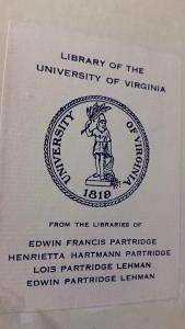 Library of the University of Virginia / From the libraries of Edwin Francis Partridge, Henrietta Hartmann Partridge, Lois Partridge Lehman, and Edwin Partridge Lehman